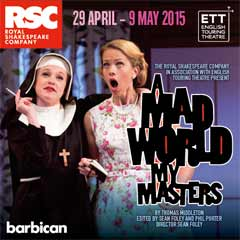 A Mad World My Masters at the Barbican theatre