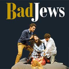 Bad Jews at the ArtsTheatre