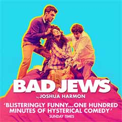 Bad Jews extends run at the Arts Theatre