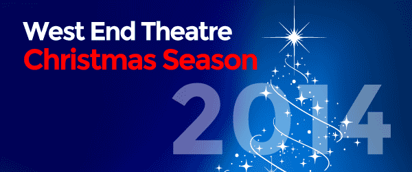 West End Theatre Christmas Season 2014