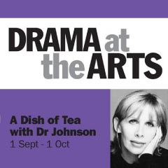 A Dish of Tea with Dr Johnson tickets at Arts Theatre starring Trudie Styler