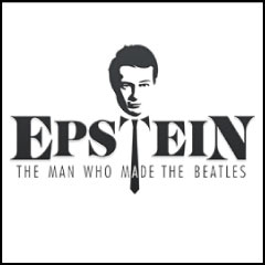 Epstein: The Man Who Made The Beatles at the Leicester Square Theatre
