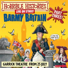 Horrible Histories – Barmy Britain Part 3 at the Garrick Theatre