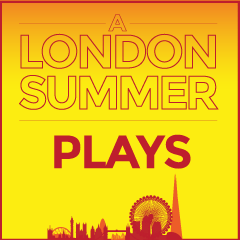 Top Plays in London this Summer