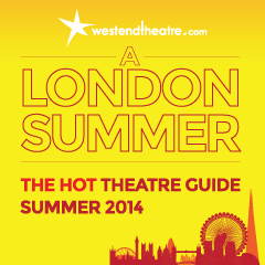 "Press Release: London's West End Theatres Launch  ""A London Summer"""