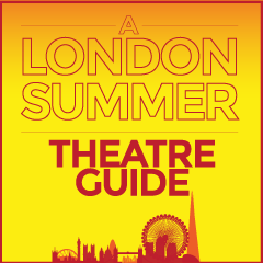 Summer 2014: A-Z Index of what shows are playing in London this summer