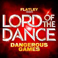 Lord of the Dance: Dangerous Games at the Dominion Theatre