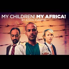 Competition: Win a pair of tickets to see My Children! My Africa! by Athol Fugard