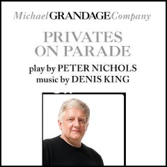 Privates On Parade | Michael Grandage Company at the Noel Coward Theatre